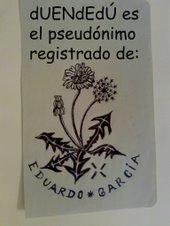 dUENdEdÚ es un pseudónimo registrado a nombre de Eduardo García