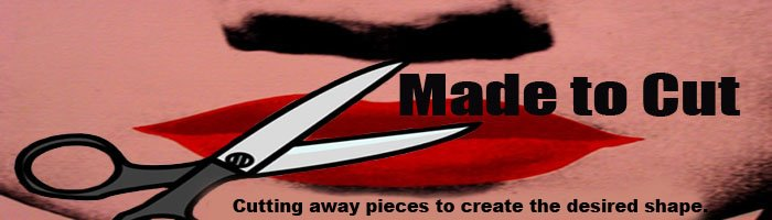 Made to Cut