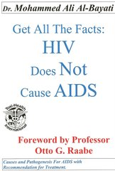 Get All The Facts: HIV Does NOT Cause AIDS