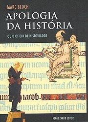 HISTORIOGRAFIA EM FOTO - APOLOGIA DA HISTÓRIA OU O OFÍCIO DO HISTORIADOR - DE MARC BLOCH