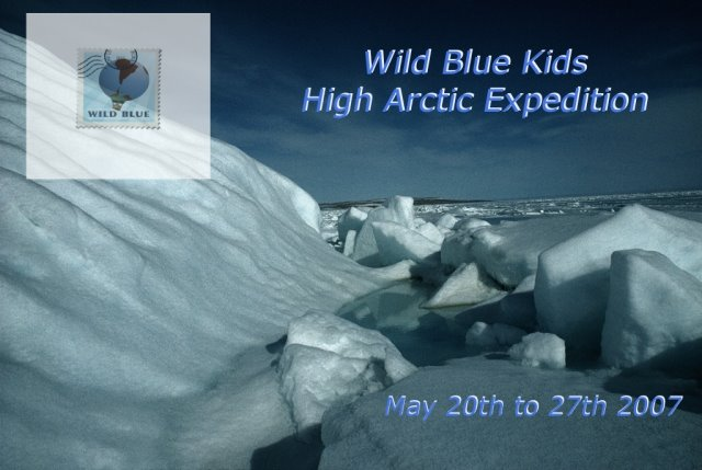 Wild Blue Kids High Arctic Expedition 2007