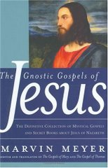 "Buy This Book! ""The Gnostic Gospels of Jesus"", edited by Marvin Meyer"