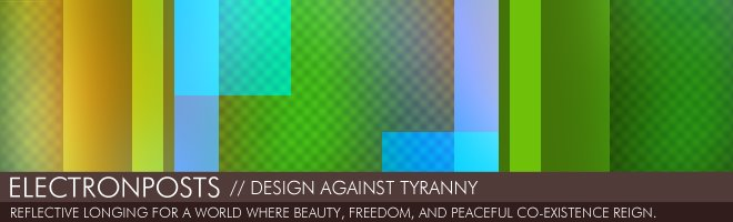 electronposts: design against tyranny
