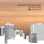 FOUNDRY FIELD RECORDINGS - PROMPTS/MISCUES