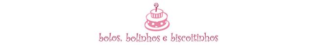bolos, bolinhos e biscoitinhos