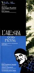 Els meus espectacles: L'ALEGRIA QUE PASSA.  S. Rusiñol.