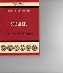 SOLS AL CEL. Text Teatral. Col.lecció Entreacte