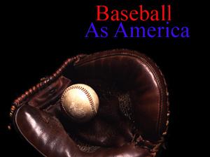 Baseball as America