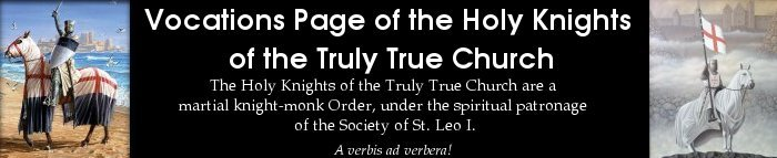 Vocations Page of the Holy Knights of the Truly True Church