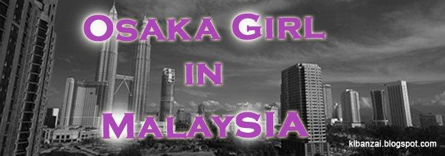 Osaka Girl in Malaysia