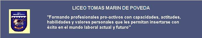 """""""LICEO TOMAS MARIN DE POVEDA"""""""
