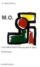 Jens Thieme: M.O. und andere Geschichten aus dem 4. Reich