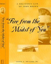 """Fire from the Midst of You"": A Religious Life of John Brown"