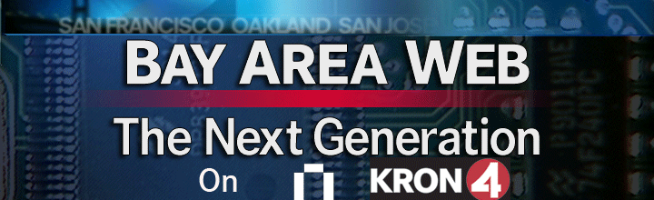 Bay Area Web - The Next Generation on KRON 4