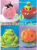50 Easy Party Cakes af Debbie Brown