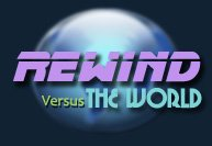 Rewind vs The World