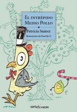 Las aventuras de Medio Pollo. Próximamente en su librería.