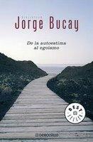 Jorge Bucay - De la autoestima al egoísmo