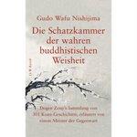 Nishijima: Die Schatzkammer der wahren buddhistischen Weisheit