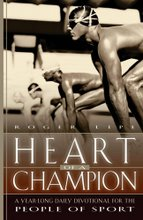 Heart of a Champion - A Year-Long Devotional for the People of Sport