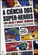 A CIÊNCIA DOS SUPER HEROIS