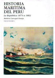 Historia Marítima del Perú: La República  1879 a 1883