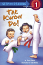 Tae Kwon Do!