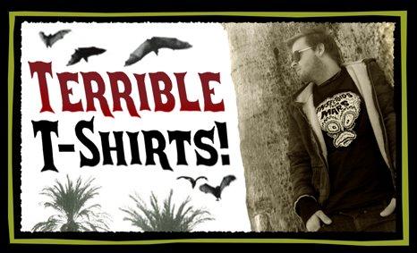 Terrible T-Shirts!