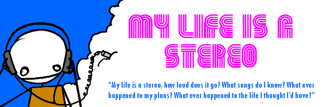 My Life is a Stereo