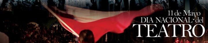 11 de Mayo: Día Nacional del Teatro