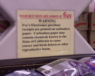 Fry's Electronics purchase receipts are printed on carbonless paper. Carbonless paper may contain chemicals known to the State of California to cause cancer and birth defects or other reproductive harm.