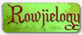 Rowjielogy