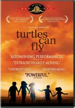 Screening on 1st April, 2007.________   Turtles  CAN  FLY  (2004 ) and a short film by Victor Erice