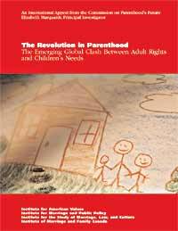 "The Revolution in Parenthood: The Emerging Global Clash Between Adult Rights and Children""s Needs"