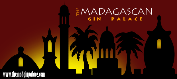 THE MADAGASCAN GIN PALACE