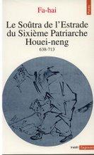 Le Soûtra de l'Estrade du Sixième Patriarche Houei-neng