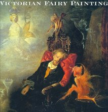 "THE CATALOGUE FROM THE EXHIBITION ""VICTORIAN FAIRY PAINTING"", LONDON"