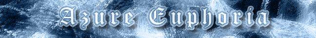 .:: Azure Euphoria ::.