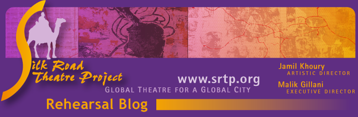 Silk Road Theatre Project's Rehearsal Blog