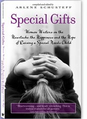 Special Gifts: Women Writers on the Heartache, Happiness and Hope in Raising a Special Needs Child