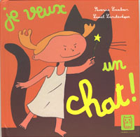 Je veux un chat !