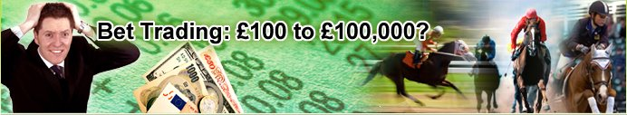 Bet Trading: £100 to £100,000?