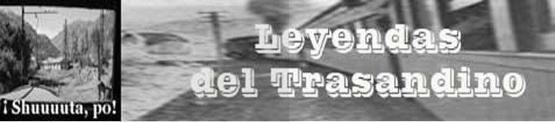 Leyendas del Trasandino