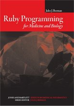 "<a href=""http://www.jbpub.com/catalog/0763750905/"">Ruby Programming for Medicine and Biology</a>"