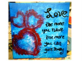 """Love the more you have...."