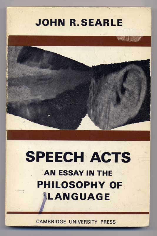 paper on speech acts The paper examines j l austin's speech act theory in terms of the dialogical nature of communication and decentralizes the speaker-centered meaning in communication after reviewing the outlook on the main arguments of how to do things with words (austin.