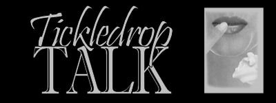 Tickledrop Talk