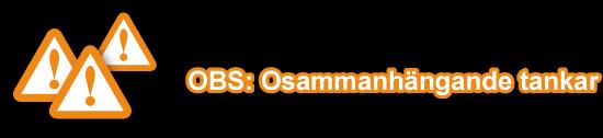 OBS: Osammanhängande tankar