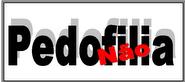 PEDOFILIA NÃO...