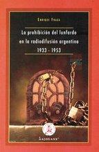 La prohibición del lunfardo en la radiodifusión argentina 1933-1953, por Enrique Fraga
